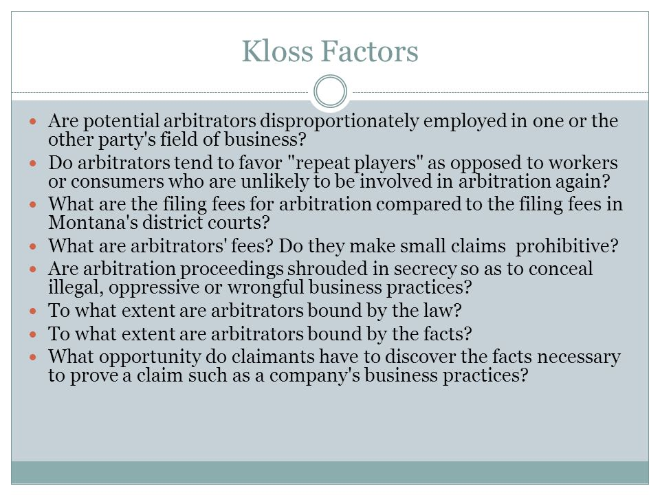 Kloss Factors Are potential arbitrators disproportionately employed in one or the other party s field of business.