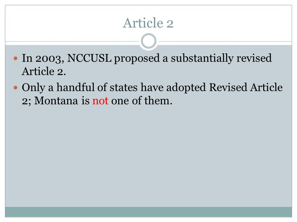 Article 2 In 2003, NCCUSL proposed a substantially revised Article 2.