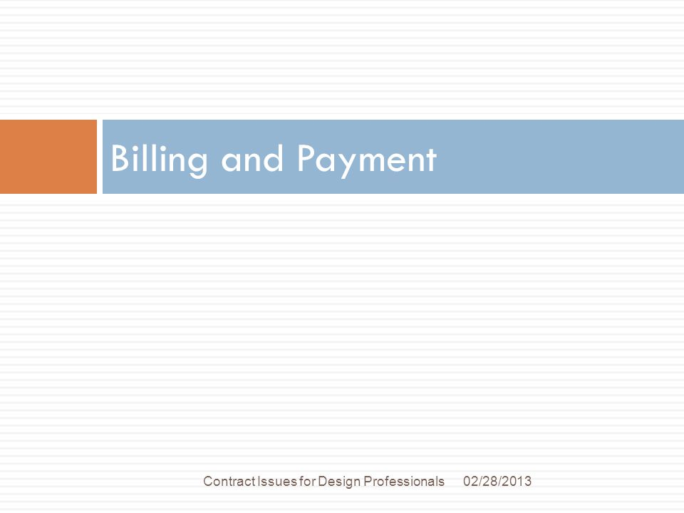 Billing and Payment 02/28/2013Contract Issues for Design Professionals
