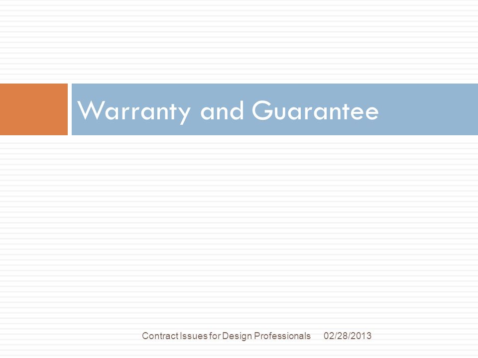 Warranty and Guarantee 02/28/2013Contract Issues for Design Professionals