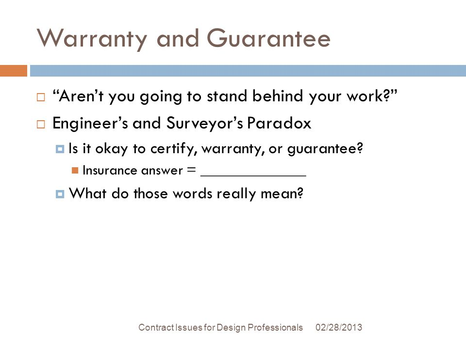 Warranty and Guarantee 02/28/2013Contract Issues for Design Professionals Arent you going to stand behind your work.