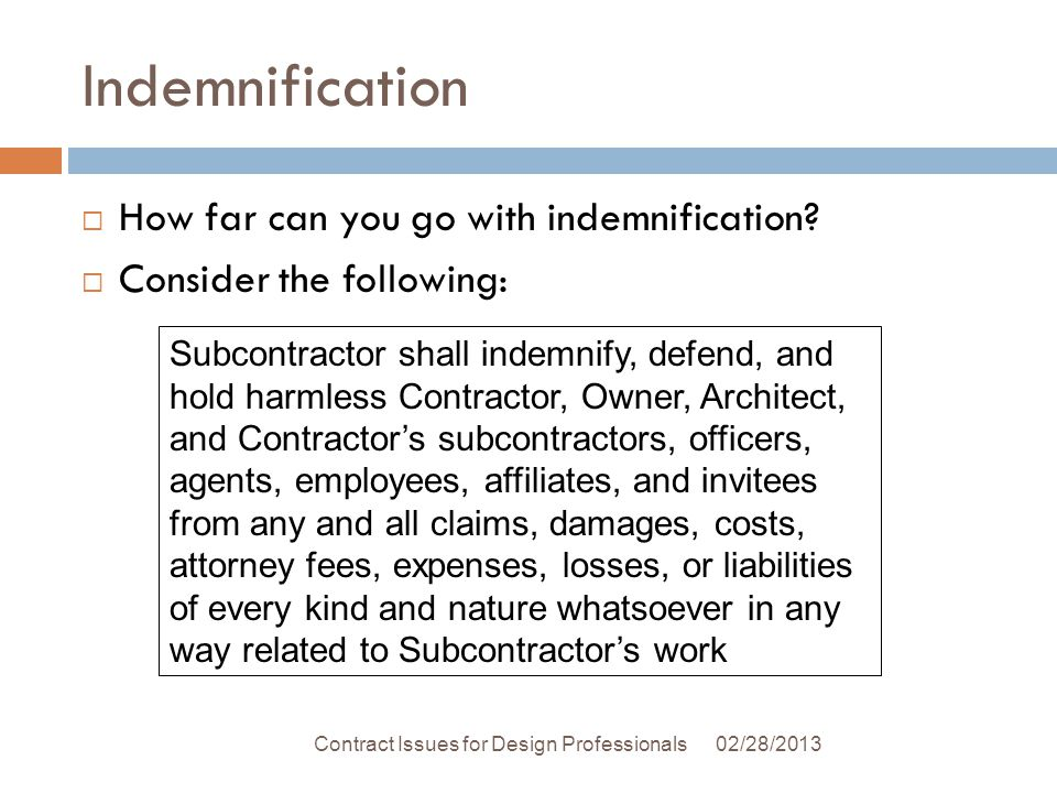 Indemnification 02/28/2013Contract Issues for Design Professionals How far can you go with indemnification.