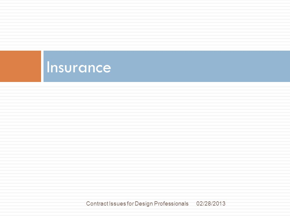 Insurance 02/28/2013Contract Issues for Design Professionals