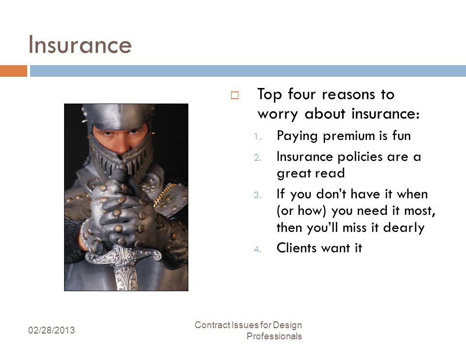 Insurance Top four reasons to worry about insurance: 1.