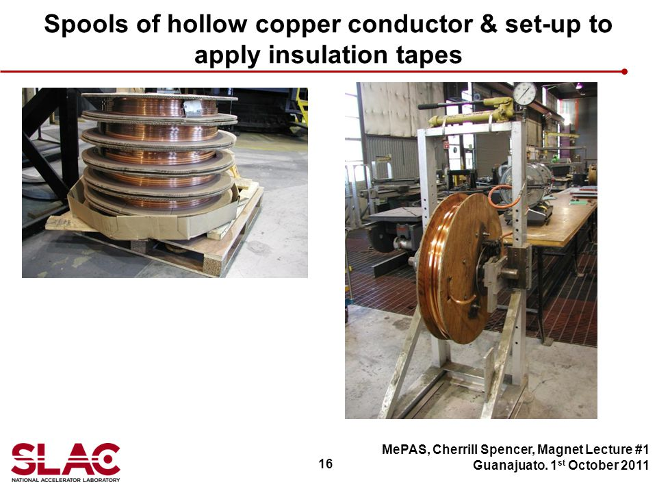 16 Spools of hollow copper conductor & set-up to apply insulation tapes MePAS, Cherrill Spencer, Magnet Lecture #1 Guanajuato.
