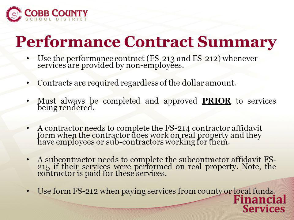 Performance Contract Summary Use the performance contract (FS-213 and FS-212) whenever services are provided by non-employees.