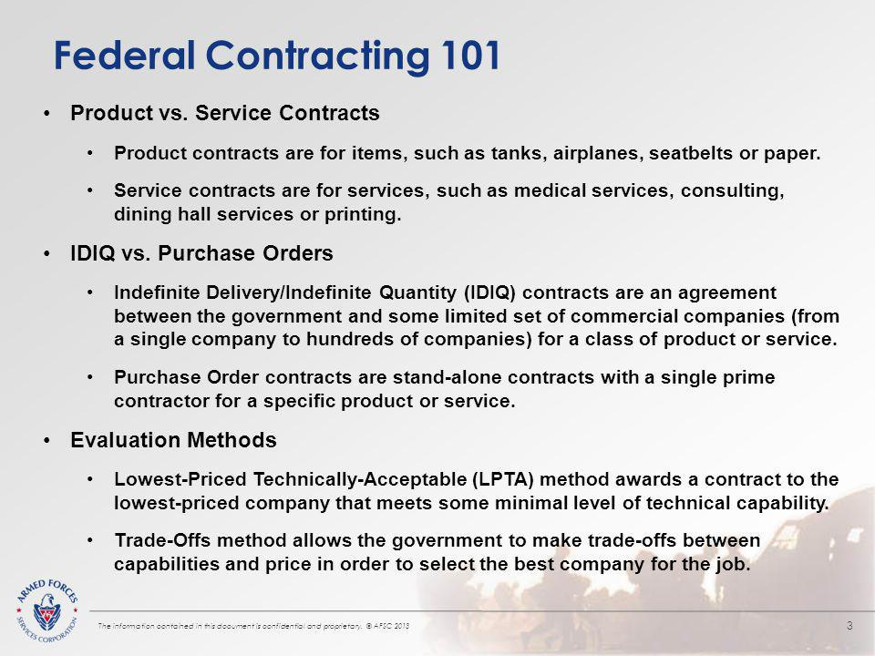Federal Contracting 101 The information contained in this document is confidential and proprietary.