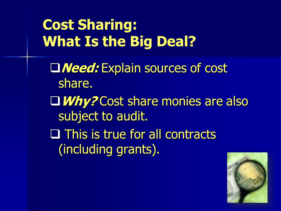 20 Need: Explain sources of cost share. Need: Explain sources of cost share.