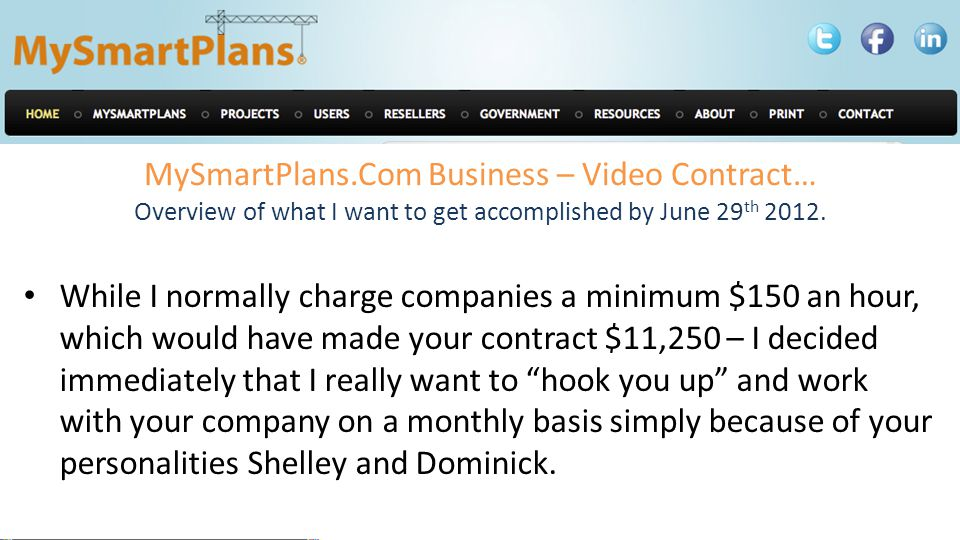 MySmartPlans.Com Business – Video Contract… Overview of what I want to get accomplished by June 29 th 2012.