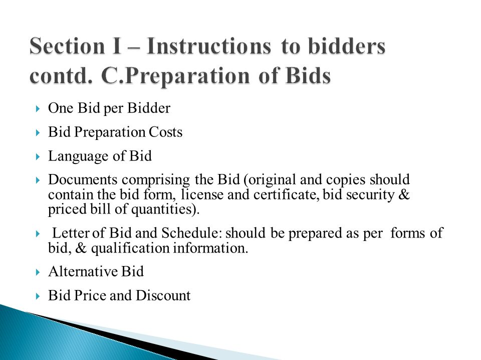 One Bid per Bidder Bid Preparation Costs Language of Bid Documents comprising the Bid (original and copies should contain the bid form, license and certificate, bid security & priced bill of quantities).