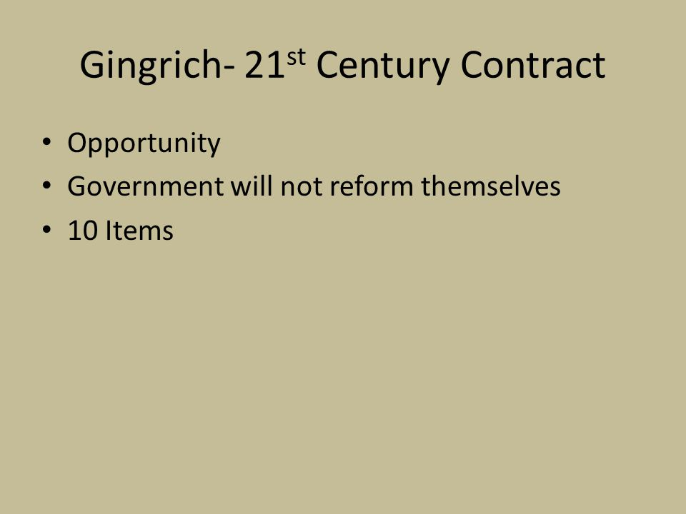 Gingrich- 21 st Century Contract Opportunity Government will not reform themselves 10 Items