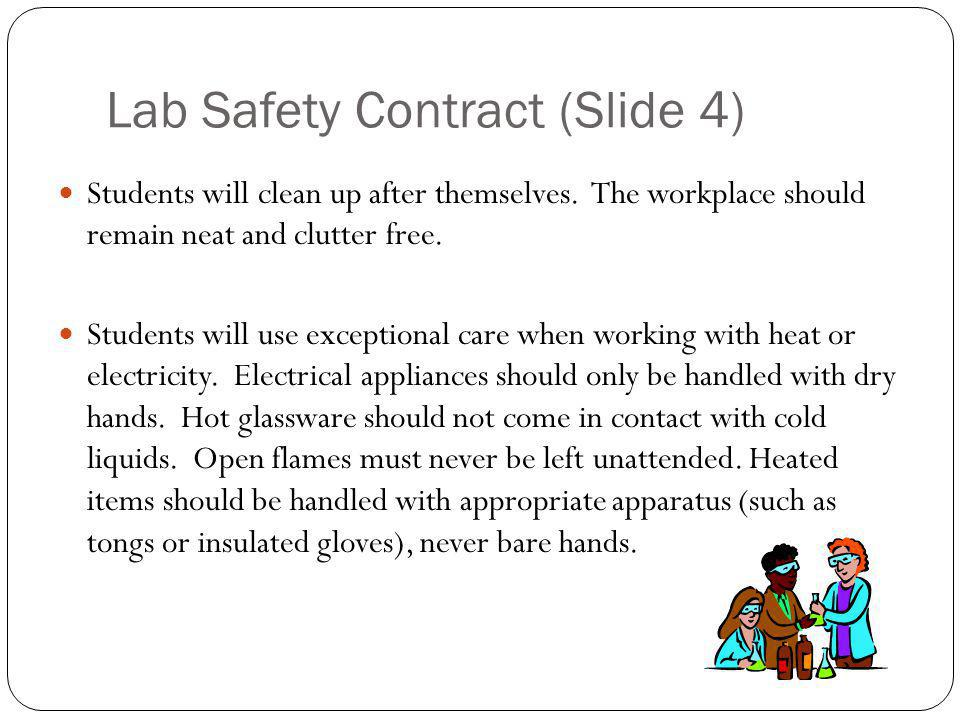 Lab Safety Contract (Slide 4) Students will clean up after themselves.