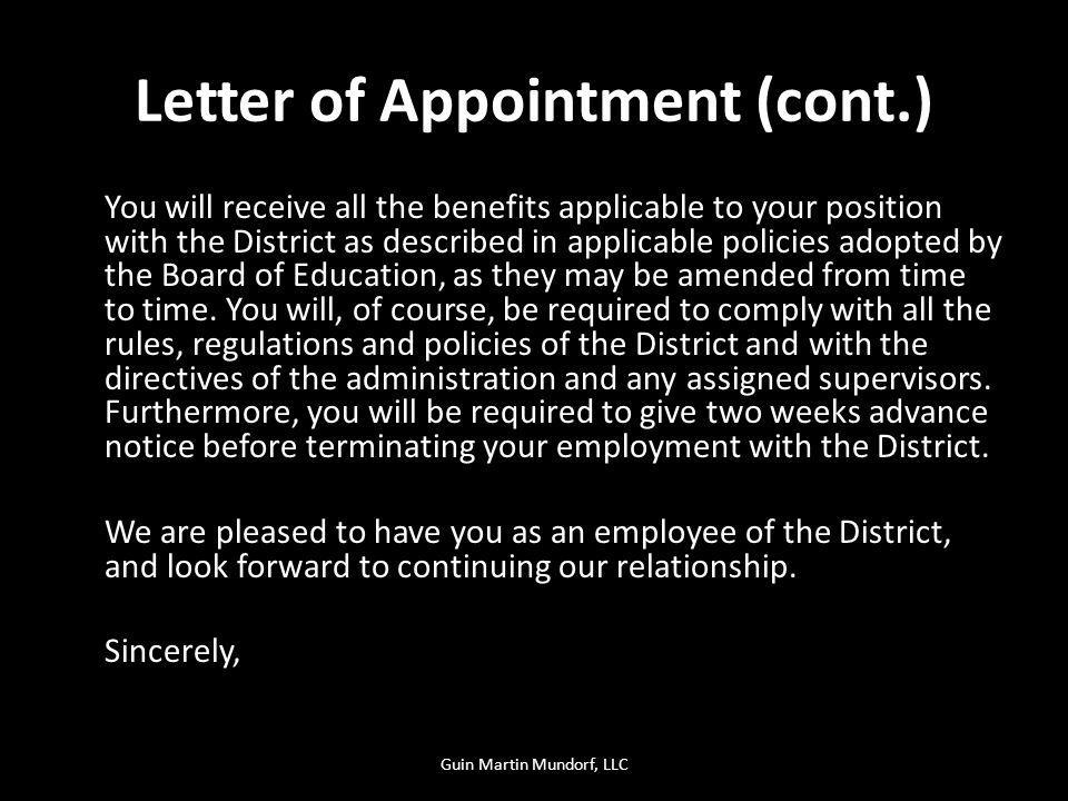 Letter of Appointment (cont.) You will receive all the benefits applicable to your position with the District as described in applicable policies adopted by the Board of Education, as they may be amended from time to time.