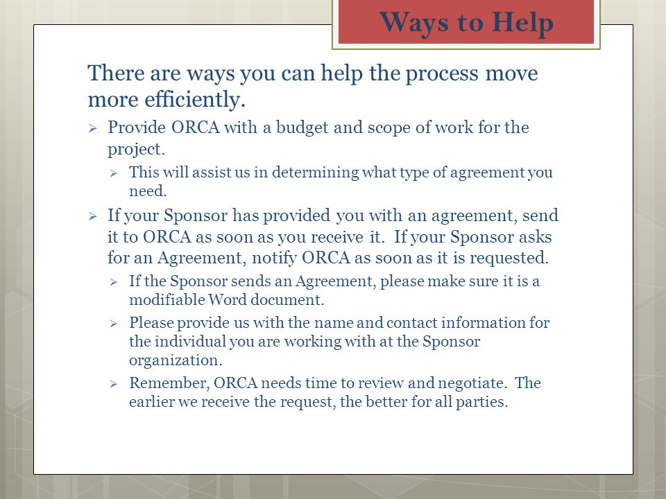 Ways to Help There are ways you can help the process move more efficiently.