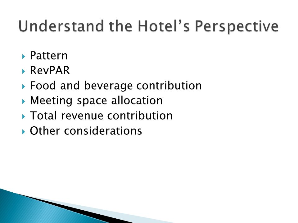 Pattern RevPAR Food and beverage contribution Meeting space allocation Total revenue contribution Other considerations