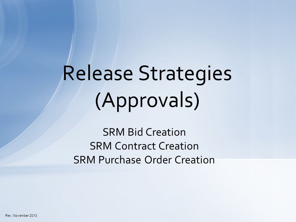 SRM Bid Creation SRM Contract Creation SRM Purchase Order Creation Release Strategies (Approvals) Rev.