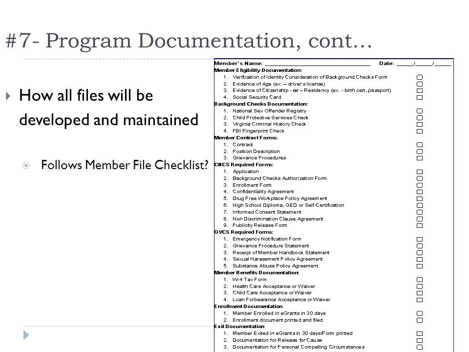 #7- Program Documentation, cont… How all files will be developed and maintained Follows Member File Checklist
