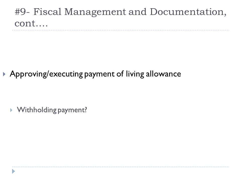 #9- Fiscal Management and Documentation, cont….