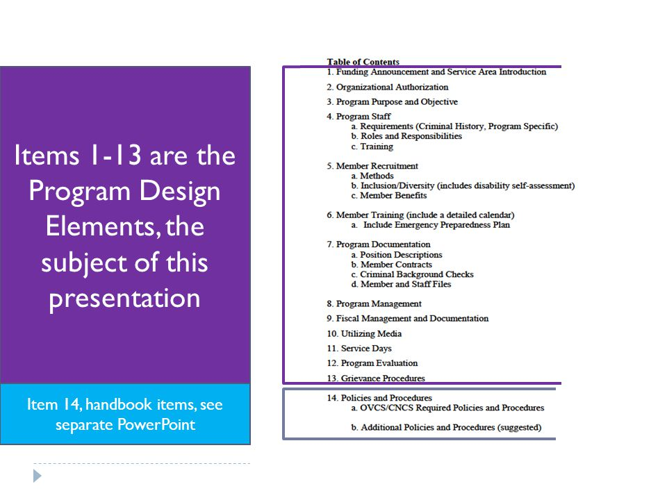 Items 1-13 are the Program Design Elements, the subject of this presentation Item 14, handbook items, see separate PowerPoint