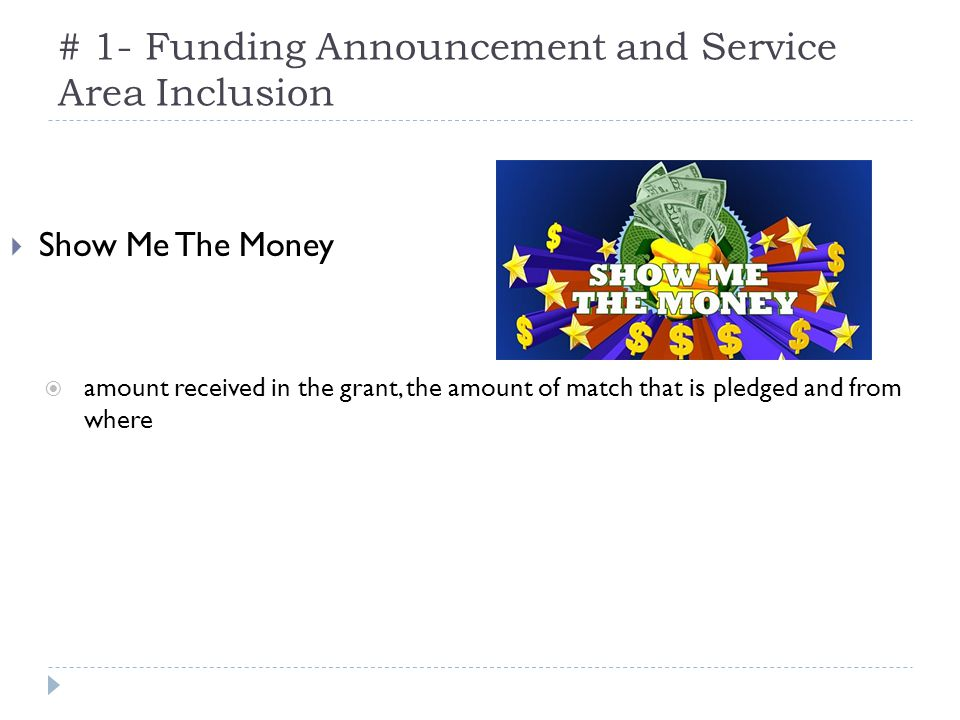 # 1- Funding Announcement and Service Area Inclusion Show Me The Money amount received in the grant, the amount of match that is pledged and from where