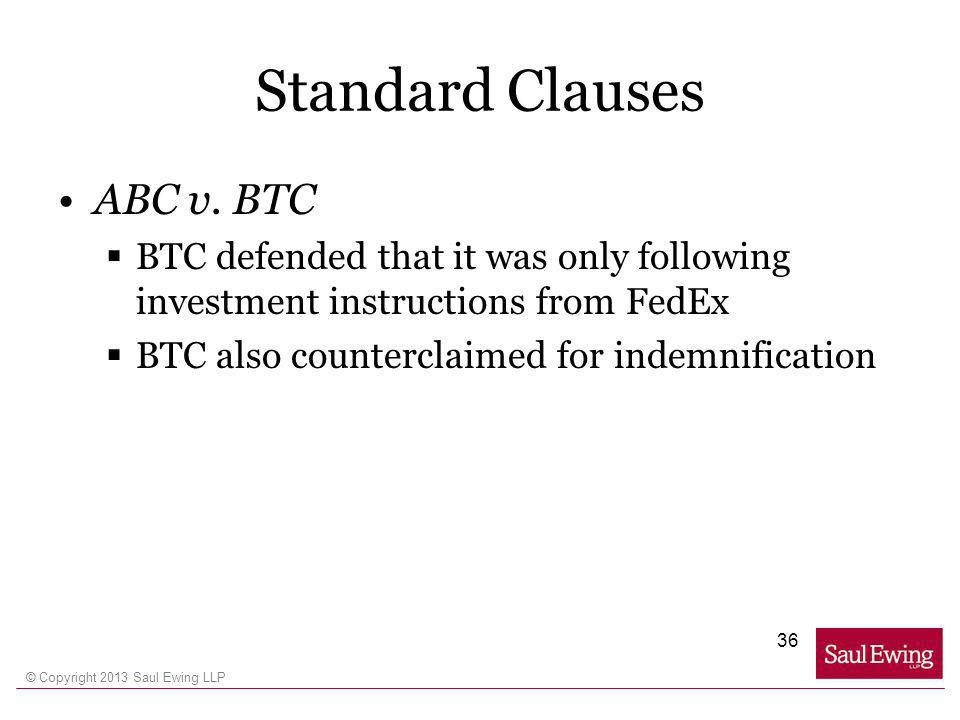 © Copyright 2013 Saul Ewing LLP Standard Clauses ABC v.