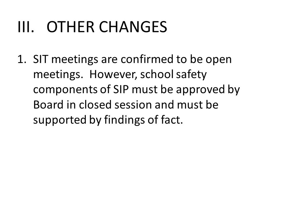III. OTHER CHANGES 1.SIT meetings are confirmed to be open meetings.