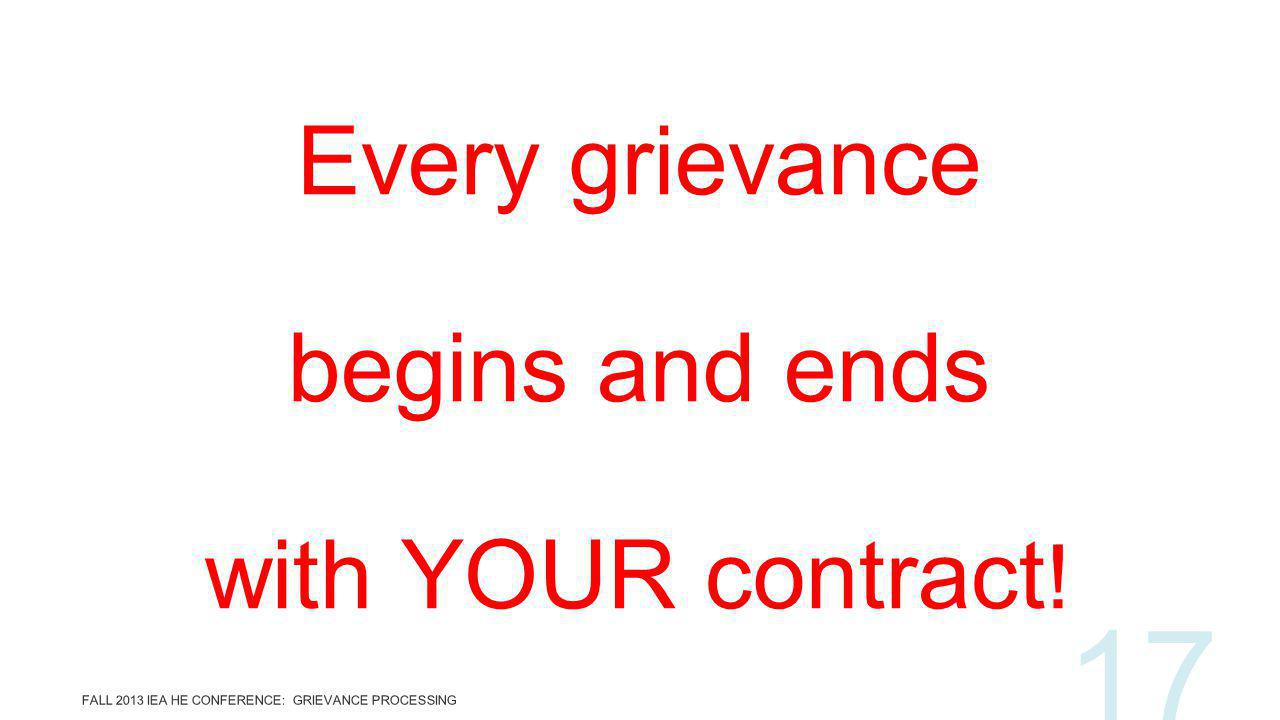 Every grievance begins and ends with YOUR contract .