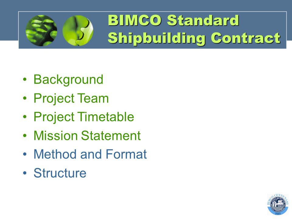 BIMCO Standard Shipbuilding Contract Background Project Team Project Timetable Mission Statement Method and Format Structure