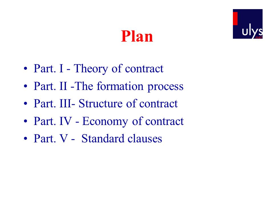 Plan Part. I - Theory of contract Part. II -The formation process Part.