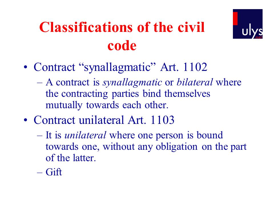 Classifications of the civil code Contract synallagmatic Art.
