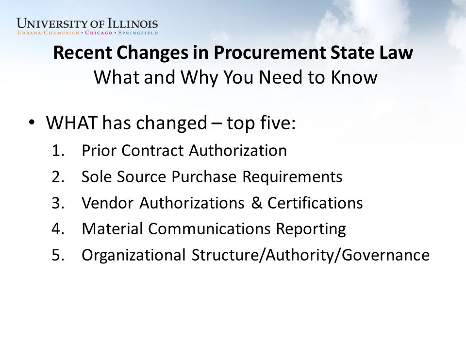 Recent Changes in Procurement State Law What and Why You Need to Know WHAT has changed – top five: 1.
