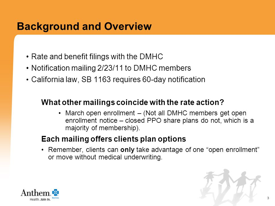 3 Rate and benefit filings with the DMHC Notification mailing 2/23/11 to DMHC members California law, SB 1163 requires 60-day notification What other mailings coincide with the rate action.