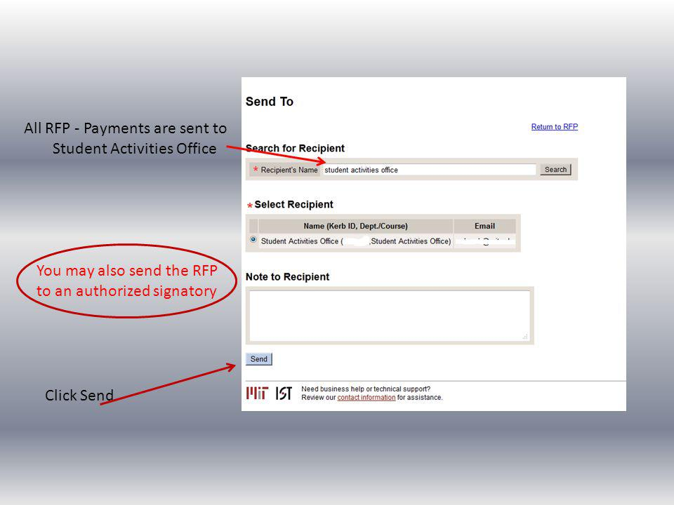 All RFP - Payments are sent to Student Activities Office You may also send the RFP to an authorized signatory Click Send