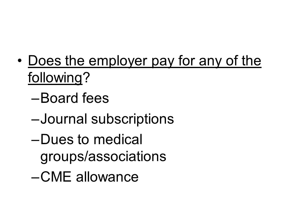 Does the employer pay for any of the following.