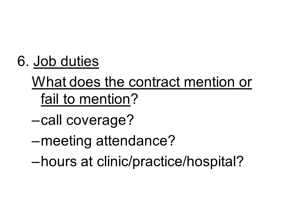6. Job duties What does the contract mention or fail to mention.