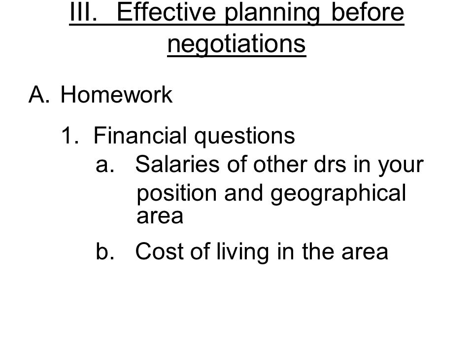III.Effective planning before negotiations A.Homework 1.
