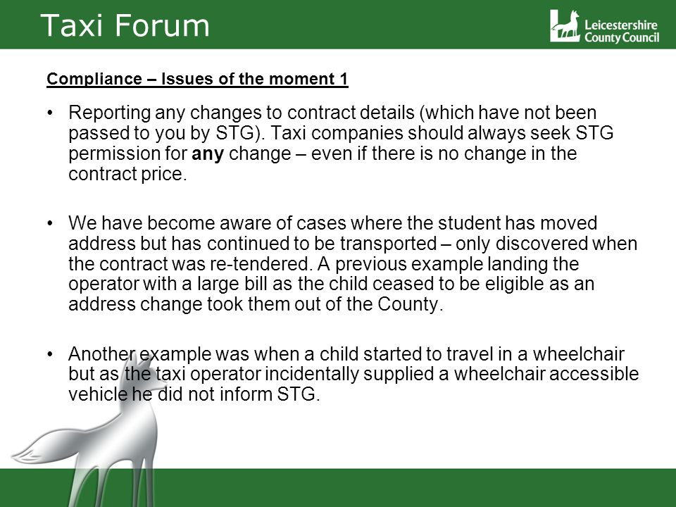 Taxi Forum Compliance – Issues of the moment 1 Reporting any changes to contract details (which have not been passed to you by STG).