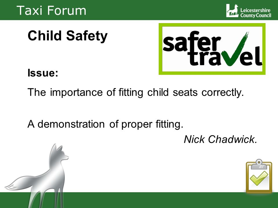 Taxi Forum Child Safety Issue: The importance of fitting child seats correctly.