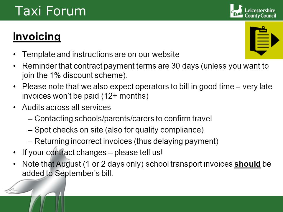 Taxi Forum Invoicing Template and instructions are on our website Reminder that contract payment terms are 30 days (unless you want to join the 1% discount scheme).