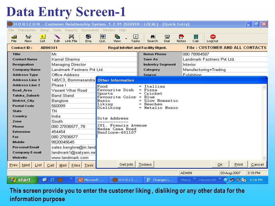 Data Entry Screen-1 This screen provide you to enter the customer liking, disliking or any other data for the information purpose