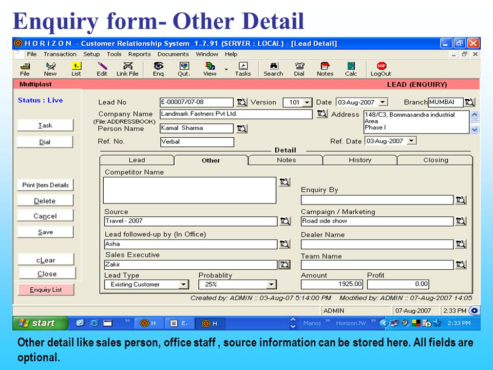 Enquiry form- Other Detail Other detail like sales person, office staff, source information can be stored here.