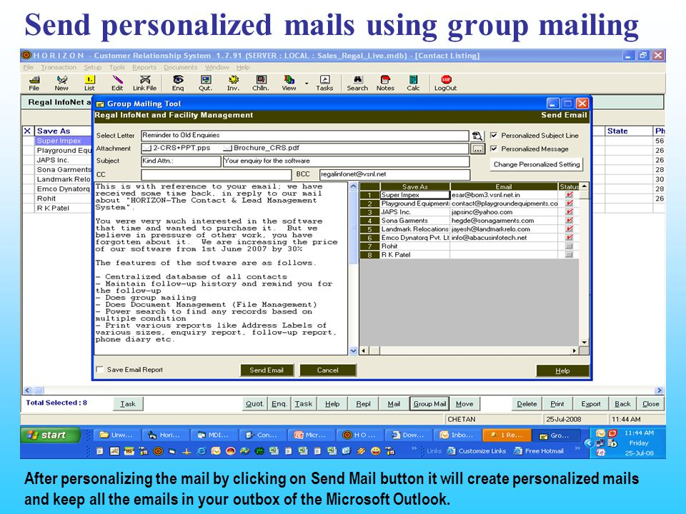 Send personalized mails using group mailing After personalizing the mail by clicking on Send Mail button it will create personalized mails and keep all the  s in your outbox of the Microsoft Outlook.