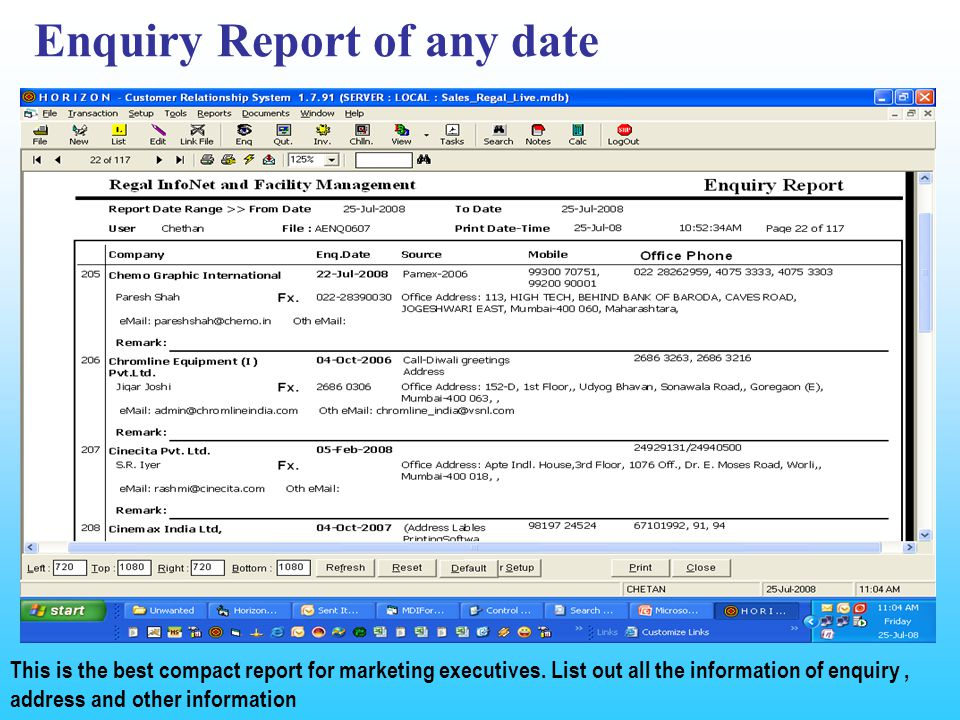 Enquiry Report of any date This is the best compact report for marketing executives.