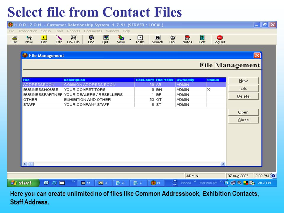 Select file from Contact Files Here you can create unlimited no of files like Common Addressbook, Exhibition Contacts, Staff Address.