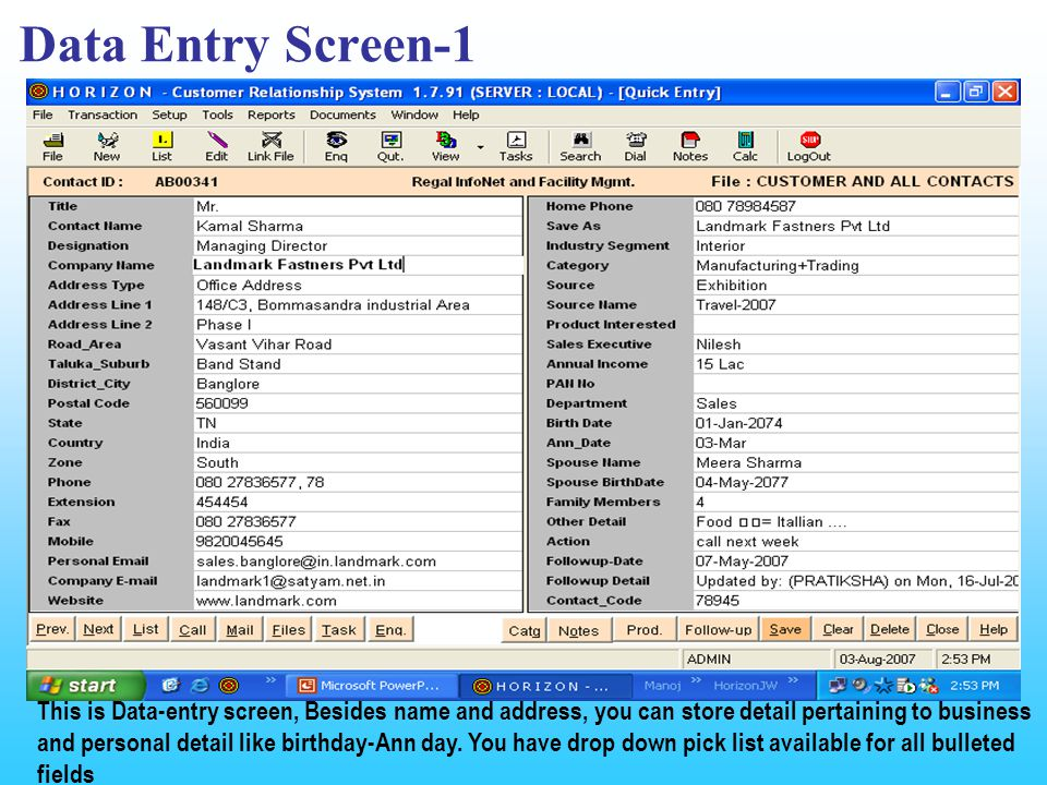Data Entry Screen-1 This is Data-entry screen, Besides name and address, you can store detail pertaining to business and personal detail like birthday-Ann day.