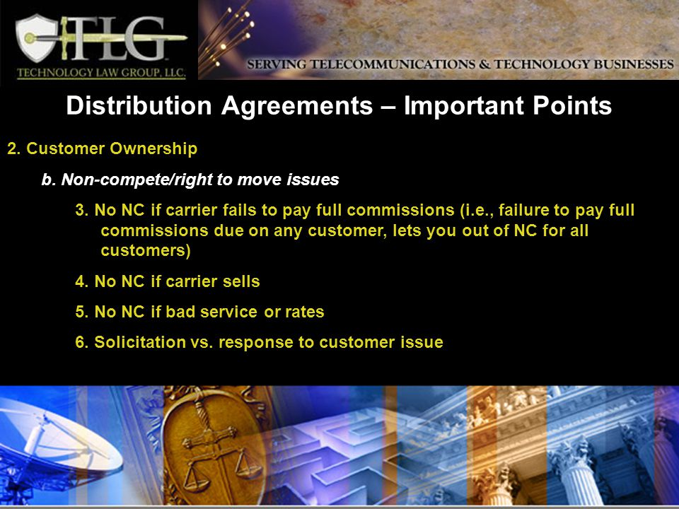 Distribution Agreements – Important Points 2. Customer Ownership b.