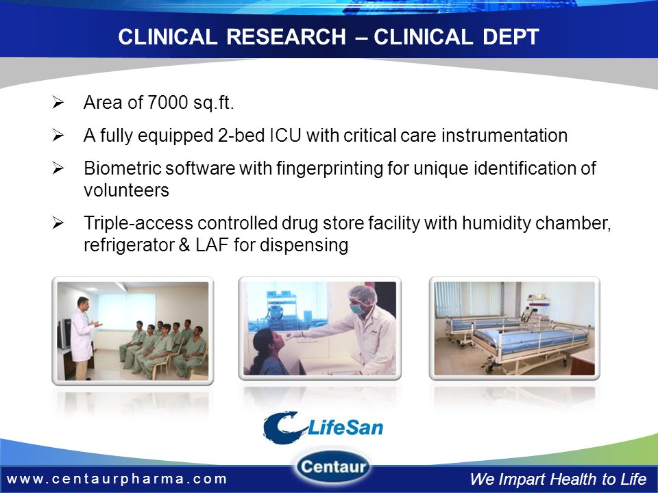 www.centaurpharma.com We Impart Health to Life CLINICAL RESEARCH – CLINICAL DEPT Area of 7000 sq.ft.