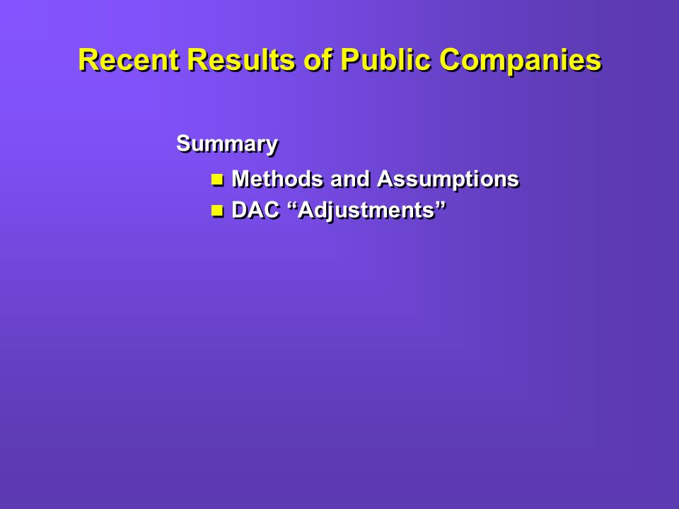 Summary Methods and Assumptions DAC Adjustments Summary Methods and Assumptions DAC Adjustments