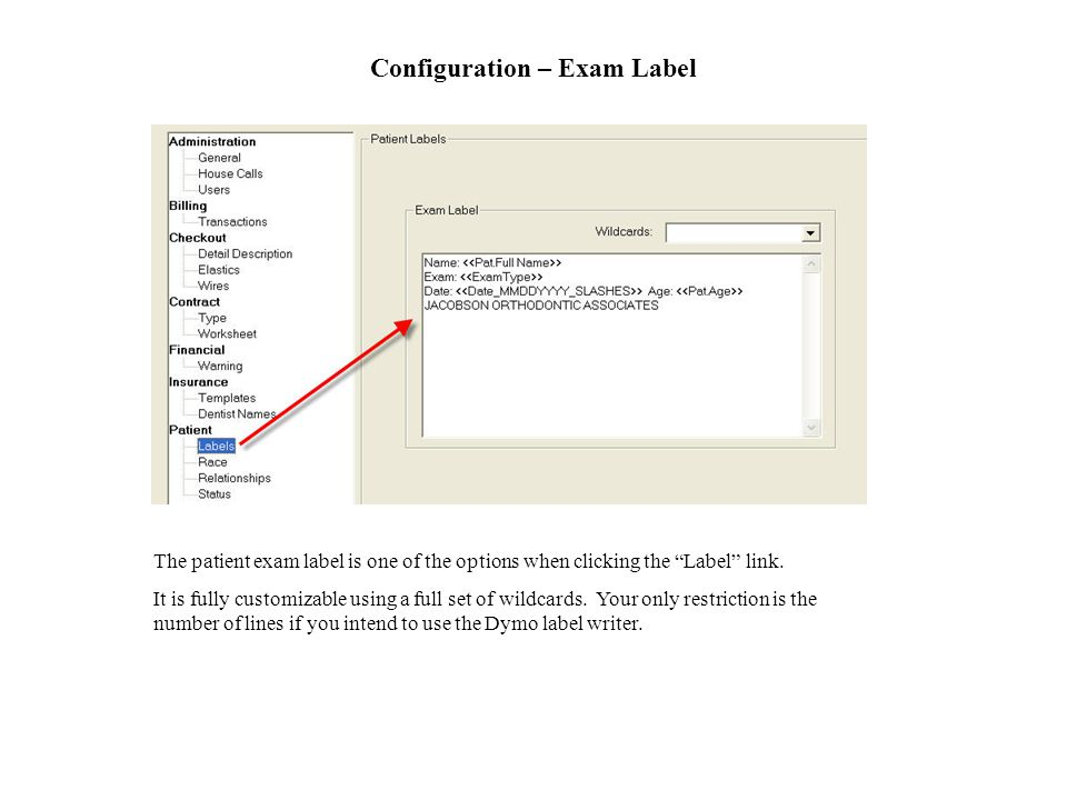 Configuration – Exam Label The patient exam label is one of the options when clicking the Label link.