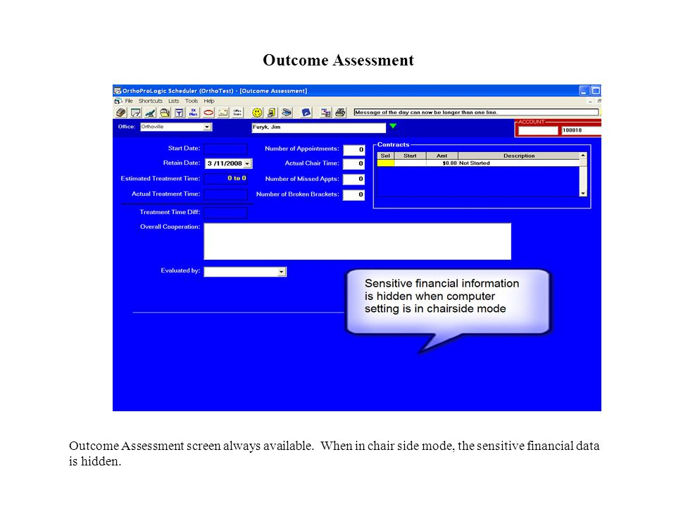 Outcome Assessment Outcome Assessment screen always available.